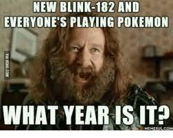 What Year Is This Meme - new 182 and everyone s playing pokemon what year is it memeful com