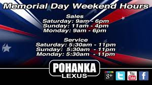 lexus of memphis hours pohanka lexus open convenient hours over memorial day weekend