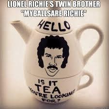 Lionel Richie Meme - lionel richie s twin brother myballsare richie lionel richtea