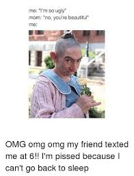 Omg Girl Meme - 25 best memes about ugly texts omg girl memes and friends