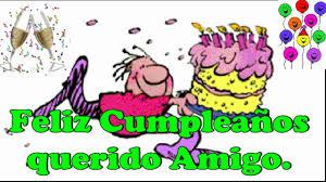 imagenes de cumpleaños para un querido amigo feliz cumpleaños querido amigo youtube