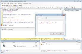 how to view table in sql debugging how to see the values of a table variable at debug time