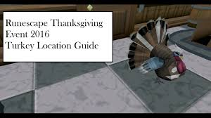runescape thanksgiving 2016 turkey location guide