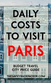 daily costs to visit paris city price guides guide to