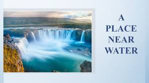 real ielts speaking test part 2 describe a place near water such