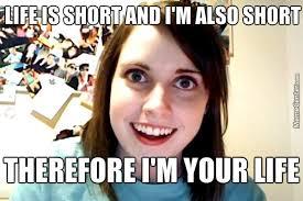Short Person Meme - overly attached short girlfriend by queenyunicorn meme center