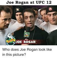 Joe Rogan Meme - joe rogan at ufc 12 joe rogan who does joe rogan look like in this
