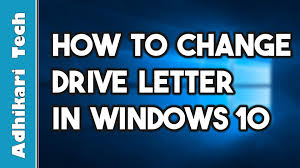 how to change drive letter in windows 10 adhikaritech youtube