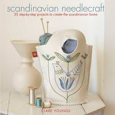 Scandinavian Home by Scandinavian Needlecraft 35 Step By Step Projects To Create The