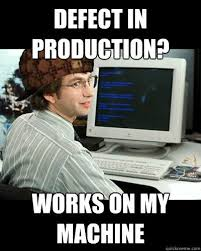 It Works Meme - defect in production works on my machine developer memes