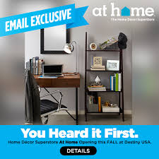At Home The Home Decor Superstore You Heard It First At Home Coming To Destiny Usa This Fall