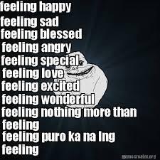 Feeling Sad Meme - meme creator feeling happy feeling sad feeling blessed feeling