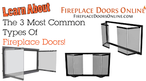 3 most common types of fireplace doors youtube