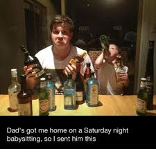 Babysitting Meme - dad s got me home on a saturday night babysitting so i sent him