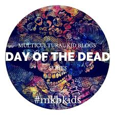 day of the dead series multicultural kid blogs