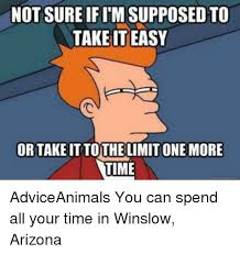 Arizona Memes - 25 best memes about winslow arizona winslow arizona memes