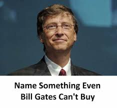 Bill Gates Meme - dopl3r com memes name something even bill gates cant buy