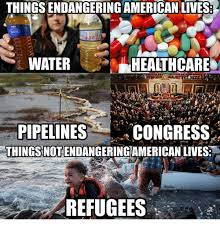 Congress Meme - thingsendangering american lives water healthcare pipelines congress