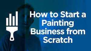 how to start a painting business from scratch painting business pro