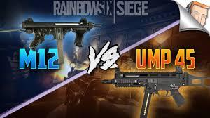 siege ump ump 45 vs m12 rainbow six siege