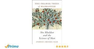the orange trees of marrakesh ibn khaldun and the science of