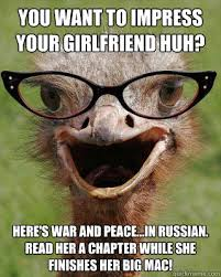 Peace Memes - you want to impress your girlfriend huh here s war and peace in