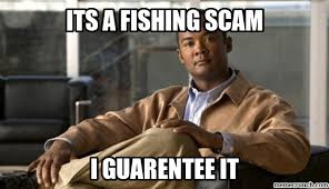 Scam Meme - a fishing scam