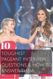10 toughest pageant interview questions and how to answer them