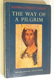 way of the pilgrim pocket classics the way of a pilgrim by olga savin 1991