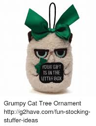 your gift is in the litter box grumpy cat tree ornament