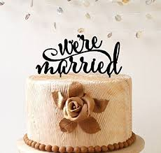 a and we re cake topper wedding cake topper we re married wedding cake topper cake