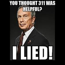 I Lied Meme Generator - you thought 311 was helpful i lied mayor bloomberg meme generator