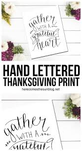 lettered thanksgiving print here comes the sun