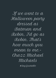 quote about if we went to a halloween party dressed as batman and