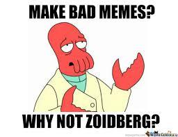 Why Not Zoidberg Meme - not zoidberg meme
