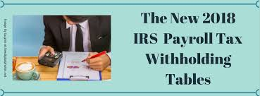irs payroll tax tables the new 2018 irs payroll tax withholding tables affordable