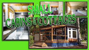 Small Cabins And Cottages Tiny Houses Small Modular Cabins And Cottages Youtube