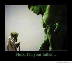 I Am Your Father Meme - hulk i am your father weknowmemes