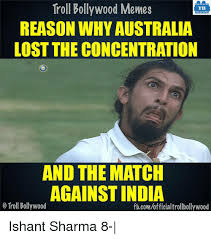 Concentration Meme - troll bollywood memes tb reason why australia lost the concentration