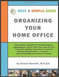 neat and simple guide to organizing your home office ultra simple