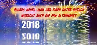 frohes neues jahr 2018 guten frohes neues jahr 2018 freiwillige feuerwehr altenmarkt