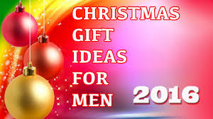 christmas gift ideas for the man in your life 2016 youtube