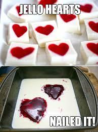 Nailed It Memes - jello hearts nailed it jello hearts nailed it quickmeme
