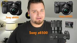 sony a6000 best buy black friday deals sony a6500 a6300 a6000 which to buy youtube
