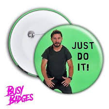 Meme Magnets - shia labeouf just do it badges magnets new pin button meme