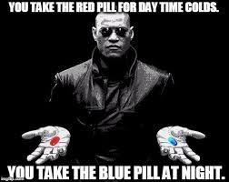 Blue Pill Red Pill Meme - matrix morpheus offer imgflip