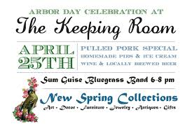 arbor day celebration at the keeping room u2013 live music