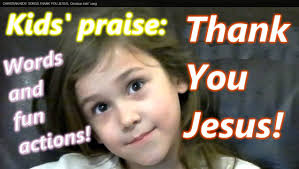 thank you jesus christian kids praise kids song words and actions