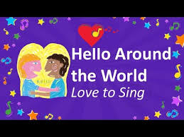 hello around the world song sing hello in different languages