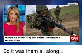 Russian Army Meme - anonymous sources say that russia is funding the russian army